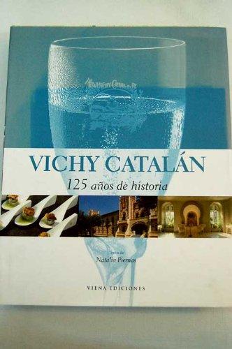 9788483305430: Vichy Catalán : 125 años de historia