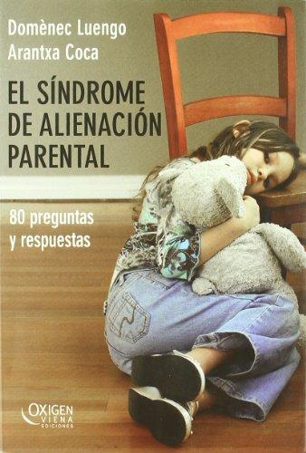 9788483305584: El síndrome de alienación parental: Ochenta preguntas y respuestas (Oxigen)