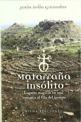 9788483305645: Matarraña insólito: Lugares mágicos en una comarca al filo del tiempo (Fuera de colección)