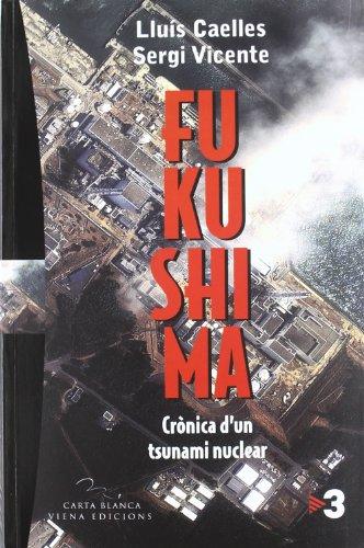 9788483306857: Fukushima: Crònica d'un tsnunami nuclear (Carta blanca)
