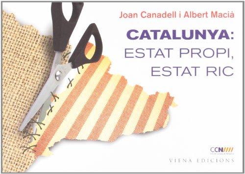 9788483306987: Catalunya: Estat propi, Estat ric (Fuera de colección)
