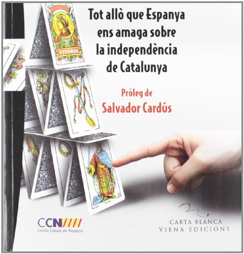 9788483307021: Delenda est Hispania: Tot allò que Espanya ens amaga sobre la independència de Catalunya (Carta Blanca)