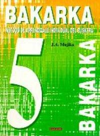 9788483310069: Bakarka 5 (Hizkuntza metodoak)