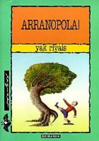 Arranopola!: Yak Rivais