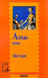 9788483310564: Afrikako Semea (Branka) - AbeBooks - Aitor Arana ...