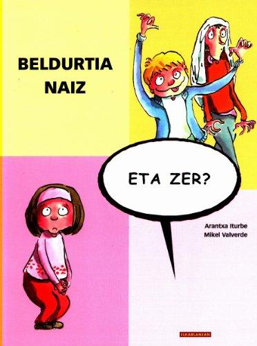 9788483317969: Beldurtia naiz, eta zer?