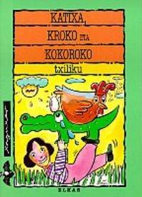 Katixa, Kroko eta Kokoroko: Olaizola Lazkano, Jesus