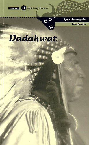 9788483319499: Dadahwat. Ipar Amerikako kondairak