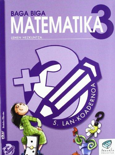 Txanela 3 - Matematika 3. Lan-koadernoa 5: Goñi Zabala, Jesus