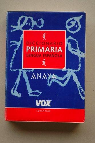 Diccionario de Primaria de la Lengua Española Anaya-Vox: DICCIONARIOS VOX