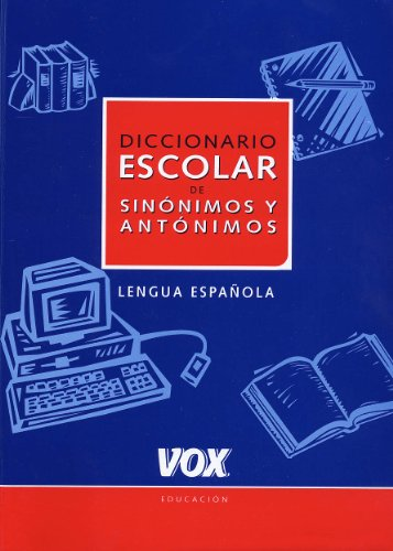 9788483321102: Diccionario Escolar de Sinonimos y Antonimos (DICCIONARIOS ESCOLARES. LENGUA ESPANOLA) (Spes) (Spanish Edition)