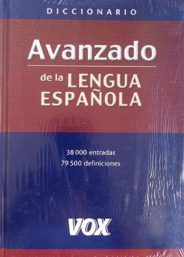 Diccionario Avanzado De La Lengua Espanola/ Advanced: Diccionario avanzado de