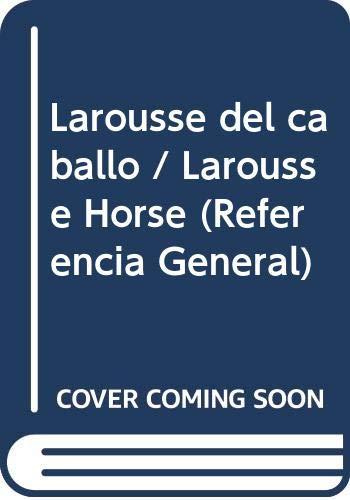 Larousse del Caballo: Equipo Spes Editorial,