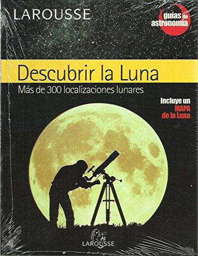 9788483325483: Descubrir la Luna + mapa (Guias De Astronomia/ Astronomy Guide)