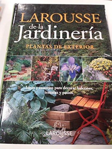 9788483325728: Larousse De La Jardineria - Plantas De Exterior