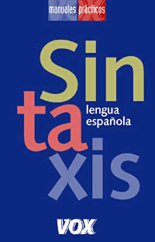 Sintaxis / Syntax: Lengua espanola / Spanish Language (Manuales Practicos / Practical Manuals) (...