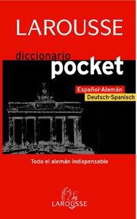 Larousse Diccionario Pocket Espanol-Aleman Deutsch- Spanisch / Pocket Dictionary Spanish-German German Spanish