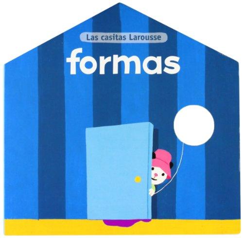 Formas/Shapes (Las Casitas Larousse/Larousse Little Houses) (Spanish Edition): n/a