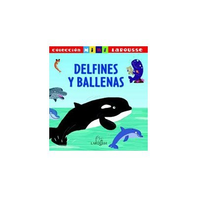 9788483328088: Delfines Y Ballenas/ Dolphins and Whales (Mini Larousse) (Spanish Edition)