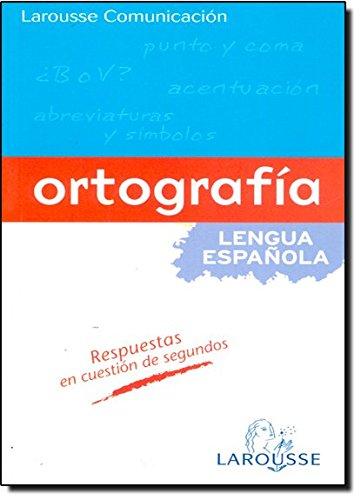 9788483328378: Ortografia de la lengua espanola / Spanish Language Orthography (Larousse Comunicacion / Larousse Communication) (Spanish Edition)