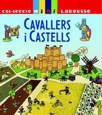 9788483329375: Cavallers i castells (Larousse - Infantil / Juvenil - Catalán - A Partir De 5/6 Años - Col.Lecció Mini Larousse)