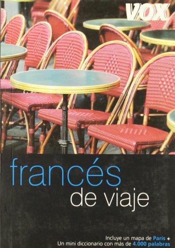 9788483329672: Frances de viaje (COLECCION VOX DE VIAJE. GUIAS DE CONVERSACION) (Spanish Edition)