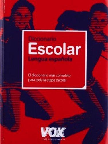 Diccionario Escolar de la Lengua Española (Vox - Lengua Española - Diccionarios Escolares) - Aa.Vv.