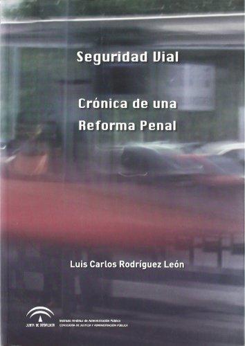 9788483334164: Seguridad Vial . Crónica de una Reforma Penal