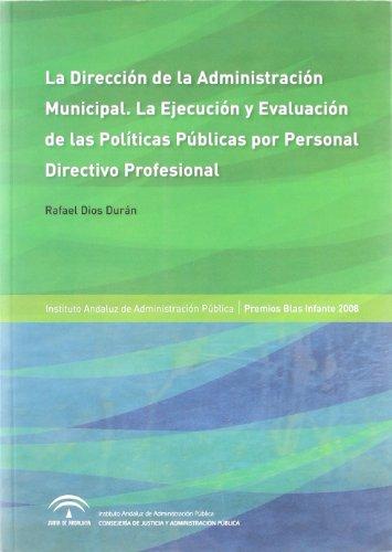 9788483334492: La Dirección de la Administración Municipal