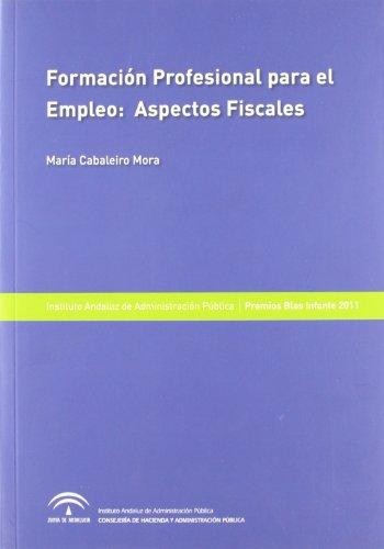 FORMACIÓN PROFESIONAL PARA EL EMPLEO ASPECTOS FISCALES: CABALEIRO MORA, MARÍA