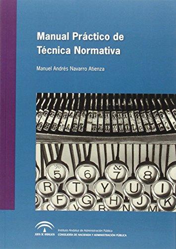 MANUAL PRACTICO DE TECNICA NORMATIVA: NAVARRO ATIENZA,MANUEL ANDRES