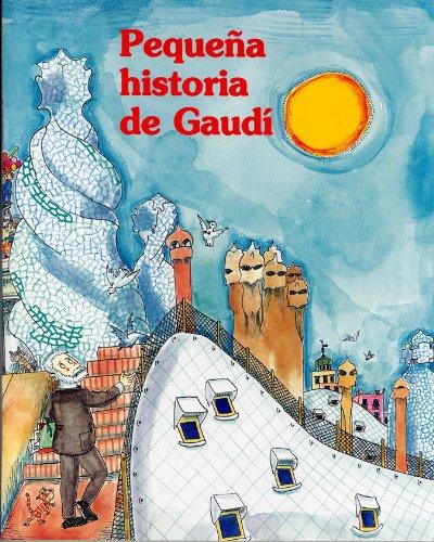 9788483342213: Pequena historia de Gaudi/ Short Story of Gaudi (Pequenas historias/ Short Stories) (Spanish Edition)