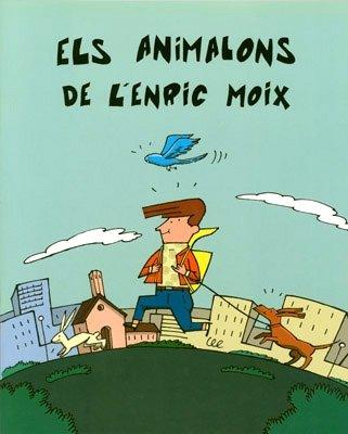 9788483342671: Els animalons de l'Enric Moix : una història sobre la tinença responsable d'animals (Ciutat i natura)