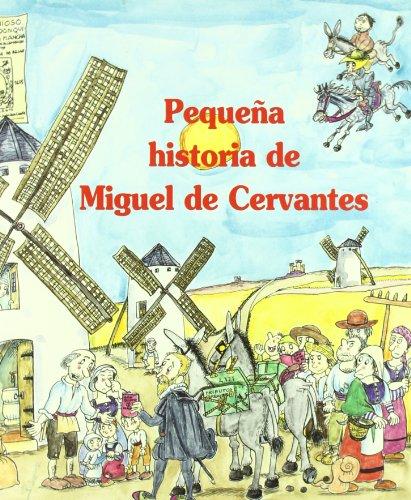 9788483346655: Pequeña historia de Miguel de Cervantes (Pequenas Historias/ Short Stories)