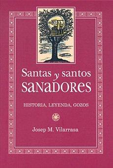 SANTAS Y SANTOS SANADORES - VILARRASA, JOSEP M.