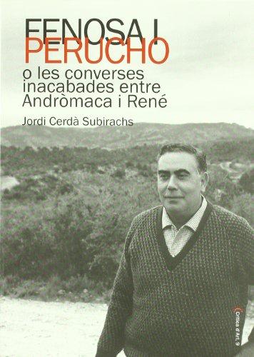 9788483349755: Fenosa i Perucho : o les converses inacabades entre Andròmaca i René
