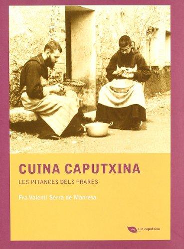 9788483349885: Cuina caputxina: Les pitances dels frares (A la caputxina)