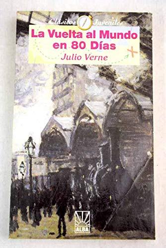 9788483360507: VUELTA AL MUNDO EN 80 DIAS -C. JUV. ALBA