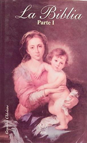 9788483360699: Biblia, la (parte I) (Grandes Clasicos)