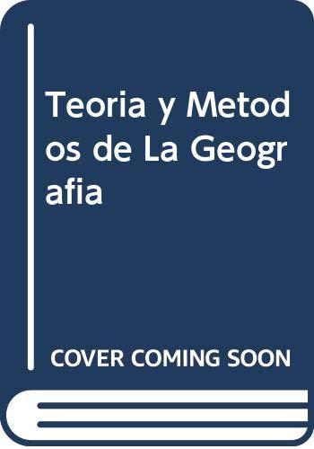 9788483380147: Teoria y Metodos de La Geografia (Spanish Edition)