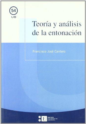 9788483383018: Teoria y analisis de la entonacion / Theory And Analysis of Intonation (UB Manuals) (Spanish Edition)
