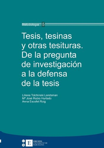Tesis, Tesinas y Otras Tesituras. de La: Liliana Tolchinsky Landsman,
