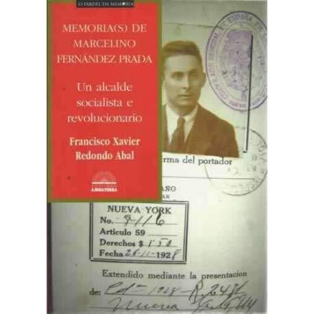 Memora (s) de Marcelino Fernández Prada. Un alcalde socialista e revolucionario: Redondo ...