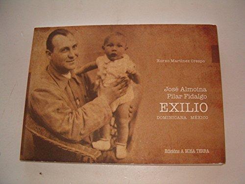 9788483413111: José Almoina. Pilar Fidalgo. Exilio, Dominicana-México