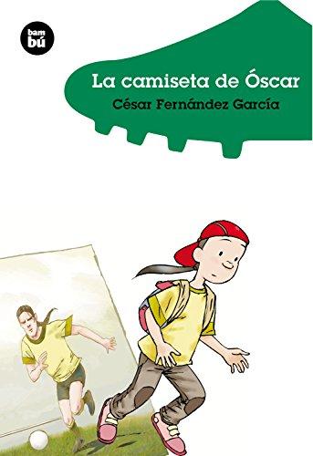 9788483430132: La camiseta de Óscar (Jóvenes Lectores)