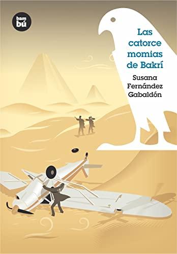 Las catorce momias de Bakri (Grandes Lectores) (Spanish Edition): Fernandez Gabaldon, Susana