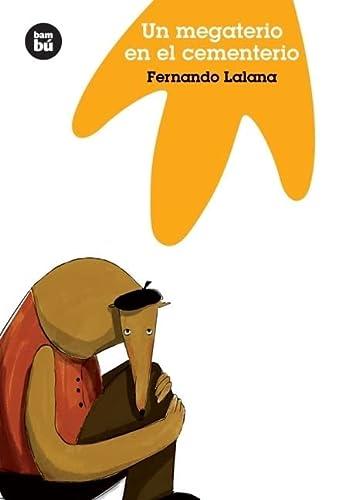Un Megaterio en el Cementerio (Paperback): Fernando Lalana