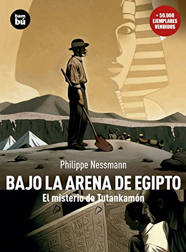 Bajo La Arena de Egipto: El Misterio: Nessman, Philippe