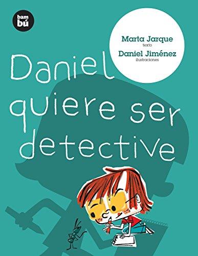 9788483430620: Daniel Quiere Ser Detective (Primeros Lectores)