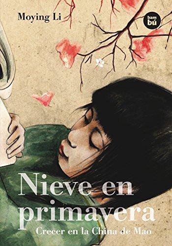 9788483430910: Nieve en primavera: Crecer en la China de Mao (Bambú Vivencias) (Spanish Edition)